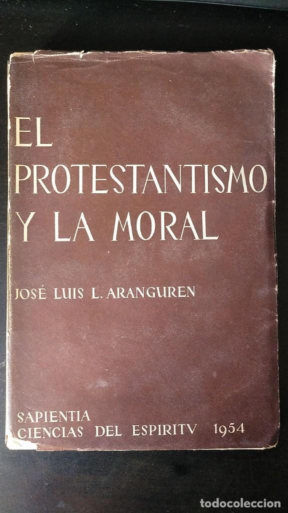 Libros antiguos: EL PROTESTANTISMO Y LA MORAL. JOSE LUIS ARANGUREN. ED. SAPIENTIA, 1954 - Foto 4 - 145800994