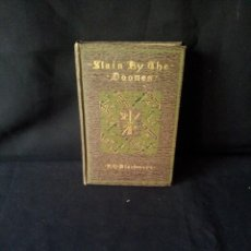 Libros antiguos: R.D.BLACKMORE - SLAIN BY THE DOONES AND OTHER STORIES - DODD, MEAD AND COMPANY 1895 - IDIOMA INGLES. Lote 145839670