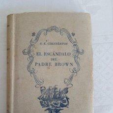 Libros antiguos: EL ESCÁNDALO DEL PADRE BROWN ( G.K.CHESTÉRTON ) 1942. Lote 145891394
