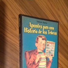 Libros antiguos: APUNTES PARA UNA HISTORIA DE LOS TEBEOS. ANTONIO MARTIN. GLENAT. RÚSTICA. BUEN ESTADO. Lote 145931794