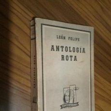 Libros antiguos: ANTOLOGÍA ROTA. LEÓN FELIPE. LOSADA. 1957. RÚSTICA. BUEN ESTADO. Lote 145933362