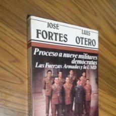 Libros antiguos: PROCESO A NUEVE MILITARES DEMOCRÁTAS. JOSE FORTES. LUIS OTERO. ARGOS VERGARA. RÚSTICA. . Lote 145933482
