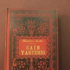 Libros antiguos: CAÍN Y ARTEMIO. MÁXIMO GORKI. CAMILO MILLÁN. CASA EDITORIAL MAUCCI, 1902.. Lote 145935054