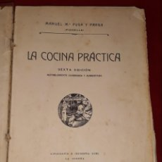 Libros antiguos: LA COCINA PRÁCTICA - MANUEL Mª PUGA Y PARGA (PICADILLO). Lote 145952478