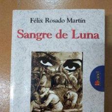 Libros antiguos: SANGRE DE LUNA. DE FÉLIZ ROSADO MARTIN. Lote 145968214
