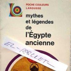 Libros antiguos: LIBRO MYTES ET LEGENDES DE L'EGYPTE ANCIENNE - 1970 -. Lote 146022102
