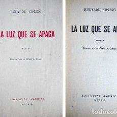 Libros antiguos: KIPLING, RUDYARD. LA LUZ QUE SE APAGA. NOVELA. 1929.. Lote 146086286