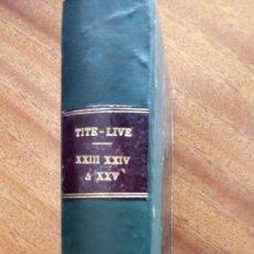 Libros antiguos: LATÍN-FRANCÉS. AÑO 1.883. AUTEURS LATINS. TITE-LIVE. XXIII,XIV Y XXV. Lote 146137554