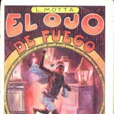 Libros antiguos: LUIS MOTTA : EL OJO DE FUEGO (MAUCCI, C. 1910). Lote 146140457