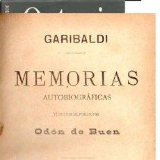Libros antiguos: GARIBALDI, MEMORIAS AUTOBIOGRAFICAS. COMPLETO, TRAD DE ODON DE BUEN. Lote 23816809