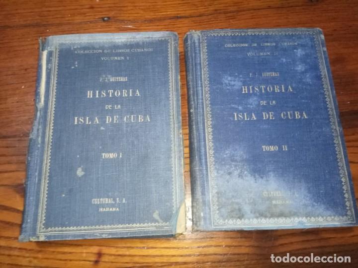 HISTORIA DE LA ISLA DE CUBA-PEDRO JOSE GUITERAS.2 TOMOS.ESCASO. (Libros Antiguos, Raros y Curiosos - Historia - Otros)