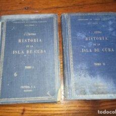 Libros antiguos: HISTORIA DE LA ISLA DE CUBA-PEDRO JOSE GUITERAS.2 TOMOS.ESCASO.. Lote 146163006