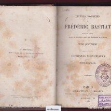 Libros antiguos: OEUVRES COMPLÈTES DE FRÉDÉRIC BASTIAT(ESCRITO EN FRANCÉS)PREMIÈRE PARTIE, 545 PÁG. LE2778. Lote 146191166