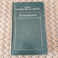Libros antiguos: HISTORIA DE LA LITERATURA ESPAÑOLA. EL INCONGRUENTE, RAMON GOMEZ DE LA SERNA. Lote 146199562