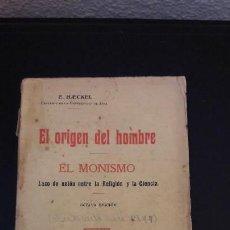 Libros antiguos: EL ORIGEN DEL HOMBRE EL MONISMO E. HAECKEL. Lote 146248946
