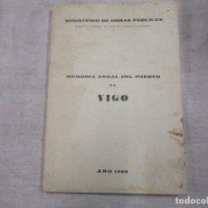 Libros antiguos: MEMORIA ANUAL DEL PUERTO Y RIA DE VIGO - Mº OBRAS PUBLICAS 1969, ESTADISTICA PLANOS FOTOS +INFO 1S. Lote 146271354
