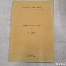 Libros antiguos: MEMORIA ANUAL DEL PUERTO Y RIA DE VIGO - Mº OBRAS PUBLICAS 1966, ESTADISTICA PLANOS FOTOS +INFO 1S. Lote 146271982