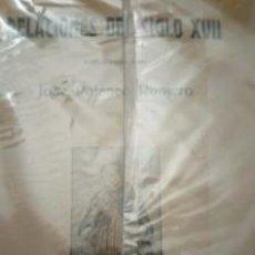 Libros antiguos: RELACIONES DEL SIGLO XVII - JOSÉ PALANCO ROMERO. Lote 146350938