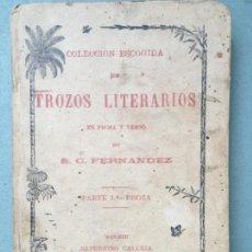 Libros antiguos: LIBRO DE 1890 COLECCIÓN ESCOGIDA DE TROZOS LITERARIOS DE S. C. FERNANDEZ, PARTE 1ª PROSA. Lote 146355318