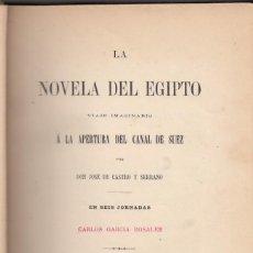 Libros antiguos: JOSÉ DE CASTRO Y SERRANO. LA NOVELA DEL EGIPTO. CANAL DE SUEZ. MADRID, 1870. Lote 179939081