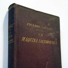 Libros antiguos: LA MÁQUINA LOCOMOTORA - MANUAL PRÁCTICO - EDOUARD SAUVAGE - 1905 - TAPA DURA. Lote 146390226