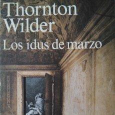 Libros antiguos: THORNTON WILDER: LOS IDUS DE MARZO. Lote 146404994