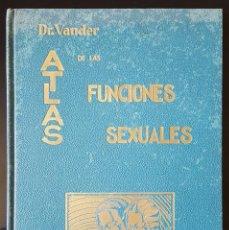 Libros antiguos: ATLAS DE LAS FUNCIONES SEXUALES. DR. VANDER. 1934.. Lote 146415478