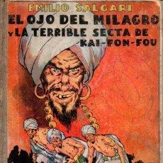 Libros antiguos: EMILIO SALGARI : EL OJO DEL MILAGRO Y LA TERRIBLE SECTA DE KAI FON FOU (ARALUCE, 1936). Lote 146420290