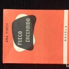 Libros antiguos: FUEGO ENCENDIDO. ANA FINCH. EDICIONES RUMBOS. 1ªEDICION 1955.. Lote 146450510