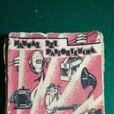 Libros antiguos: MANUAL DEL RADIOESCUCHA. TOMO I. MARTIN HERNANDEZ GONZALEZ, IMPRENTA CASTELLANA 1935 VER FOTOS. Lote 146459062