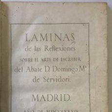 Libros antiguos: LAMINAS DE LAS REFLEXIONES SOBRE EL ARTE DE ESCRIBIR. 108 LÁMINAS. ALFABETOS INSTRUMENTOS ESCRITURA. Lote 146509702
