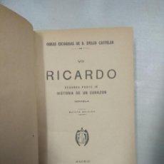 Libros antiguos: RICARDO. SEGUNDA PARTE DE LA HISTORIA DE UN CORAZÓN. - CASTELAR, EMILIO.-. Lote 146561974