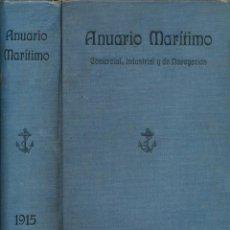 Libros antiguos: ANUARIO MARITIMO COMERCIAL INDUSTRIAL Y DE NAVEGACIÓN, 1915 - ARROYO - GUITIAN - GONZALEZ VIEYTES. Lote 146586462