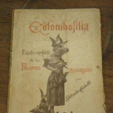 Libros antiguos: COLOMBOFILIA ESTUDIO COMPLETO DE LAS PALOMAS MENSAJERAS. Lote 152036177