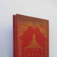 Libros antiguos: EL PAJARO AZUL Y RIQUET EL CAPETUDO - AÑO 1911. Lote 146607878