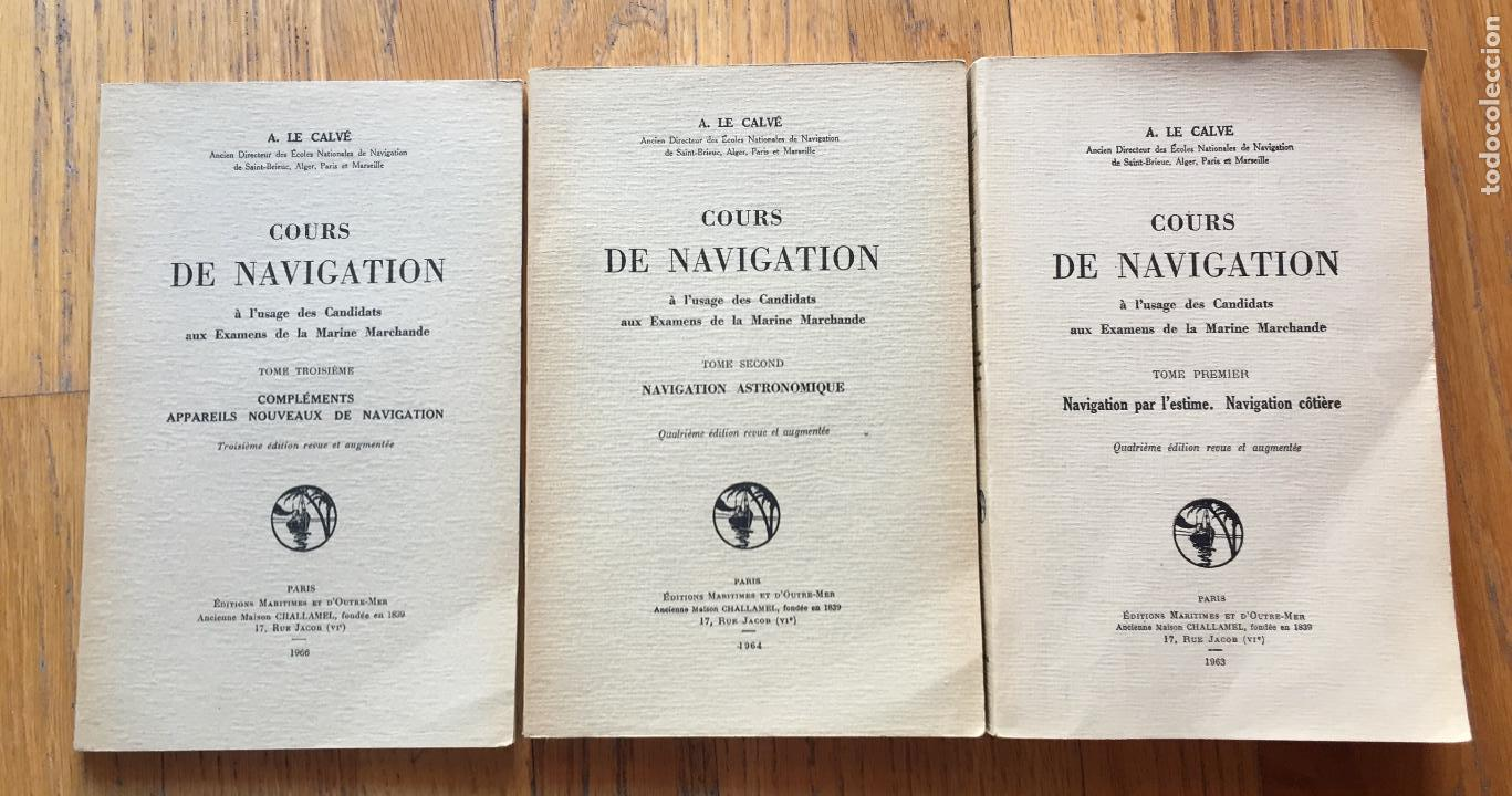 COURS DE NAVIGATION (CURSOS DE NAVEGACION )A. LE CALVE EN FRANCES 3 TOMOS (Libros Antiguos, Raros y Curiosos - Ciencias, Manuales y Oficios - Otros)