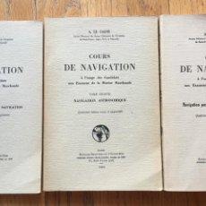 Libros antiguos: COURS DE NAVIGATION (CURSOS DE NAVEGACION )A. LE CALVE EN FRANCES 3 TOMOS. Lote 146645782