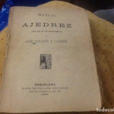 Livros antigos: MANUAL DE AJEDREZ JOSÉ PALUZIE Y LUCENA 1905. Lote 146698204