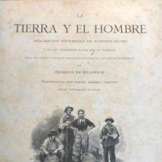 Libros antiguos: LIBRO LA TIERRA Y EL HOMBRE FEDERICO DE HELLWALD MONTANER Y SIMON EDITORES 1886 ILUSTRACIONES INDICE. Lote 146736902