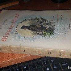 Libros antiguos: MARIA-CRUZ, LUIS DE ANSORENA, JUBERA HNOS. MADRID 1895. Lote 146748154