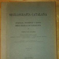 Libros antiguos: 1932 SIGILLOGRAFÍA CATALANA VOLUM III (3) TEXT. ESTUDI DEL SEGELLS DE CATALUNYA. FERRAN DE SAGARRA. Lote 146758382