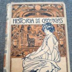 Libros antiguos: HISTORIA DE LAS CREENCIAS (1904) - TOMO I PRIMERO. Lote 146766030