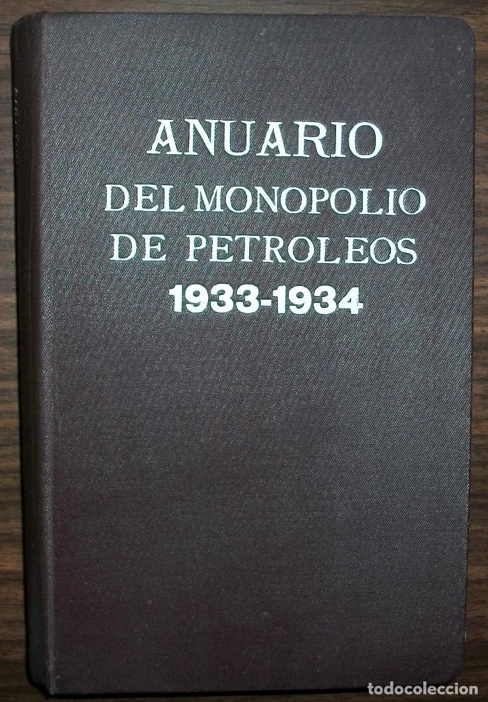 ANUARIO DEL MONOPOLIO DE PETROLEOS 1933 - 1934. A. LOPEZ HIDALGO (Libros Antiguos, Raros y Curiosos - Ciencias, Manuales y Oficios - Otros)