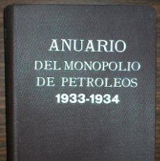 Libros antiguos: ANUARIO DEL MONOPOLIO DE PETROLEOS 1933 - 1934. A. LOPEZ HIDALGO. Lote 146778186