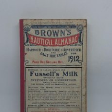 Libros antiguos: BROWN´S NAUTICAL ALMANAC 1912 , ESTA EN INGLES. Lote 146794422