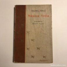 Libros antiguos: EVELI DORIA Y BONAPLATA. MÚSICA VELLA. AB UN PRÒLECH DE NARCÍS OLLER. BARCELONA, 1896. Lote 146842626