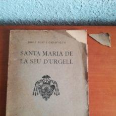 Libros antiguos: SANTA MARIA DE LA SEU D'URGELL - JOSEP PUIG I CADAFALCH - 1918 - LLEIDA. Lote 146882322