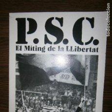 Libros antiguos: PSC EL MITING DE LA LLIBERTAT PALAU BLAU I GRANA AÑO 1976 COMUNICASIONS DEL PARTIT SOCIALISTA . Lote 146913550