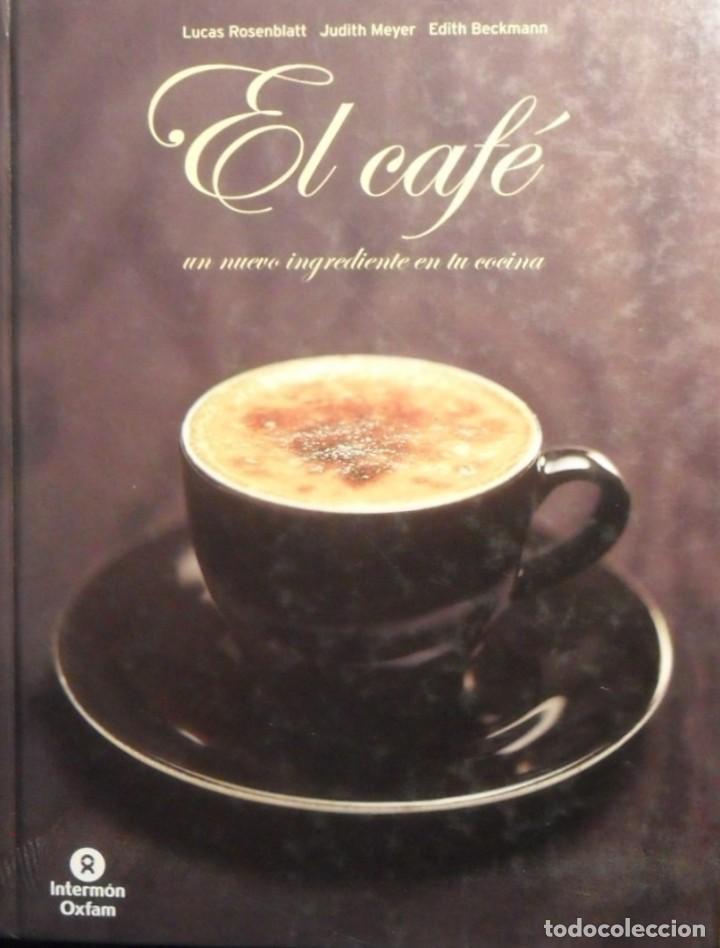 EL CAFÉ UN NUEVO INGREDIENTE EN TU COCINA (Libros Antiguos, Raros y Curiosos - Cocina y Gastronomía)