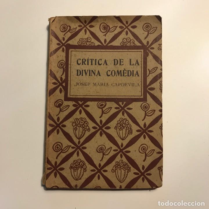 CRITICA DE LA DIVINA COMEDIA JOSEP MARIA CAPDEVILA 1921 (Libros antiguos (hasta 1936), raros y curiosos - Literatura - Narrativa - Otros)